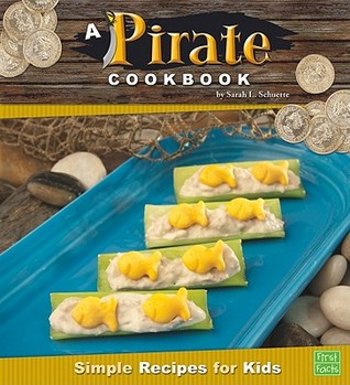 A Pirate Cookbook: Simple Recipes for Kids (First Cookbooks)