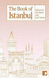 The Book of Istanbul: A City in Short Fiction