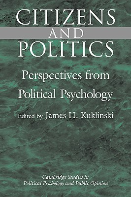 Citizens and Politics: Perspectives from Political Psychology