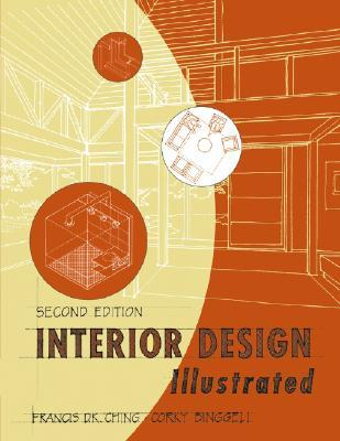 Interior Design Illustrated by Francis D.K. Ching
