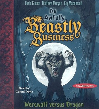 Werewolf versus Dragon (An Awfully Beastly Business, #1)