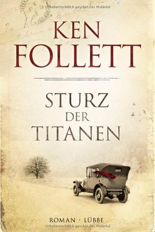 Sturz der Titanen by Ken Follett