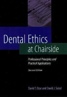 Dental Ethics at Chairside by David T. Ozar