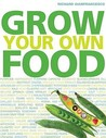 Grow Your Own Food. Richard Gianfrancesco