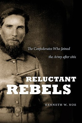 Reluctant Rebels by Kenneth W. Noe