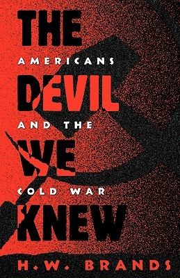 The Devil We Knew by H.W. Brands