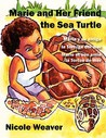 Marie and Her Friend the Sea Turtle by Nicole Weaver