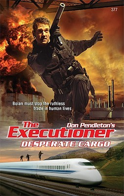 Desperate Cargo (Mack Bolan the Executioner #377)