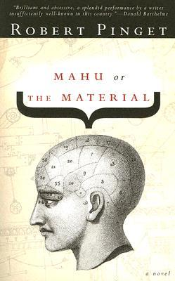 Mahu or The Material by Robert Pinget