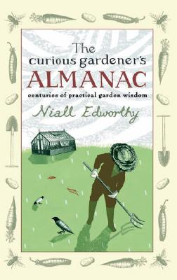 The Curious Gardener's Almanac by Niall Edworthy