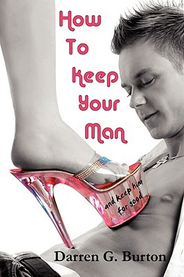 How to Keep Your Man by Darren G. Burton