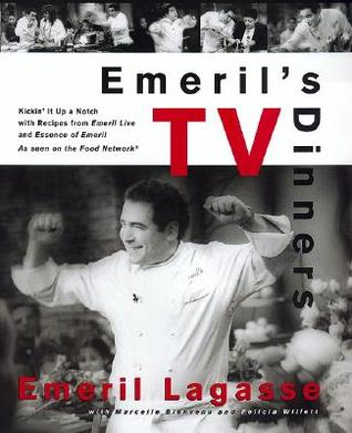 Emeril's TV Dinners by Emeril Lagasse