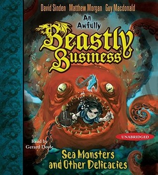 Sea Monsters and Other Delicacies by David Sinden