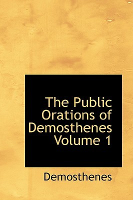 The Public Orations of Demosthenes, Volume 1