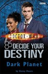 Dark Planet (Doctor Who: Decide Your Destiny, #7)