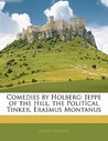 Comedies: Jeppe of the Hill/The Political Tinker/Erasmus Montanus