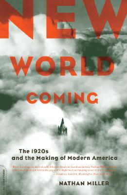 New World Coming: The 1920s And The Making Of Modern America