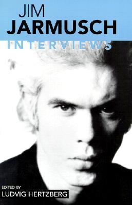 Jim Jarmusch: Interviews