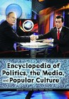 Encyclopedia of Politics, the Media, and Popular Culture