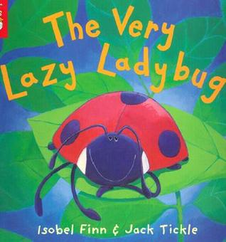 The Very Lazy Ladybug by Isobel Finn