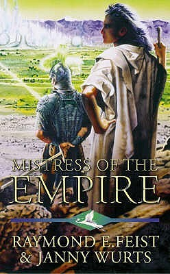 Mistress Of The Empire by Raymond E. Feist