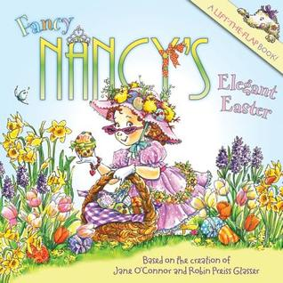 Fancy Nancy's Elegant Easter by Jane O'Connor