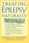 Treating Epilepsy Naturally: A Guide to Alternative and Adjunct Therapies