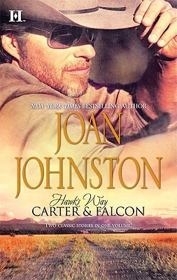 Hawk's Way: Carter & Falcon: The Cowboy Takes A Wife\The Unforgiving Bride