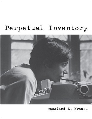 Read Perpetual Inventory PDF by Rosalind E. Krauss