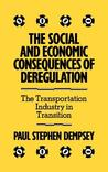 The Social and Economic Consequences of Deregulation: The Transportation Industry in Transition