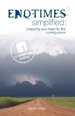 End-Times Simplified: Preparing Your Heart for the Coming Storm