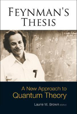 Feynman's Thesis by Laurie M. Brown