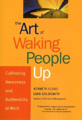 The Art of Waking People Up by Kenneth Cloke