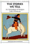 The Stories We Tell: An Anthology of Oregon Folk Literature