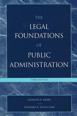 Legal Foundations of Public Administration by Barry Donald D