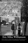 Welcome to Oakland by Eric Miles Williamson