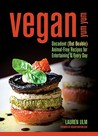 Vegan Yum Yum: Decadent (But Doable) Animal-Free Recipes for Entertaining & Everyday