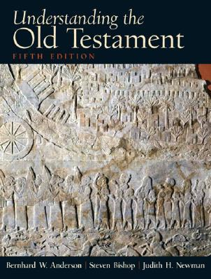 Understanding the Old Testament by Bernhard W. Anderson