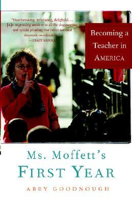 Ms. Moffett's First Year by Abby Goodnough