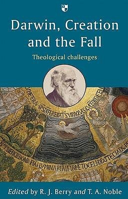 Darwin, Creation And The Fall: Theological Challenges