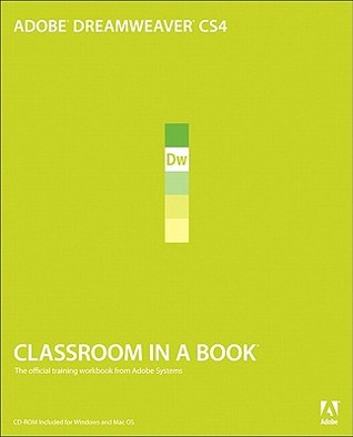 Adobe Dreamweaver CS4 Classroom in a Book by . Adobe Creative Team