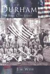 Durham: A Bull City Story   (NC)  (Making of America)