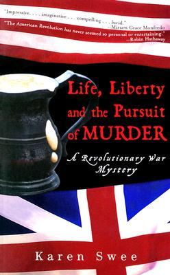 Life, Liberty and the Pursuit of Murder by Karen Swee
