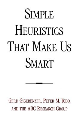 Simple Heuristics That Make Us Smart