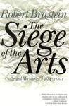 The Siege Of The Arts: Collected Writings, 1994 2001
