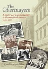 The Obermayers: A History of a Jewish Family in Germany and America, 1618-2009