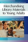 Merchandising Library Materials to Young Adults