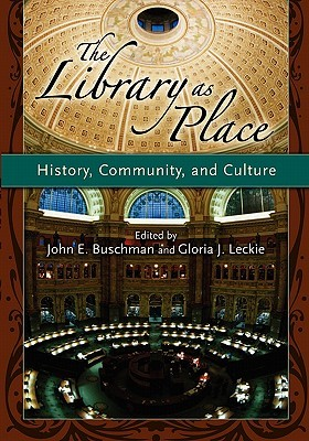 The Library As Place by John Buschman