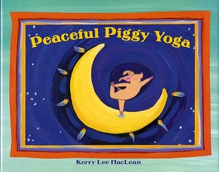 Download free Peaceful Piggy Yoga PDF by Kerry Lee MacLean