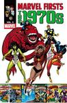 Marvel Firsts: The 1970s - Volume 3